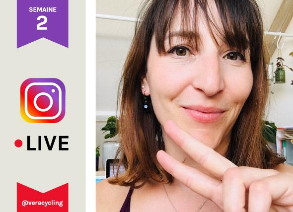 VERA en live sur instagram semaine 2