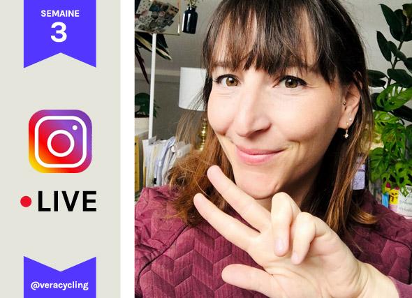 VERA en live sur instagram semaine 3